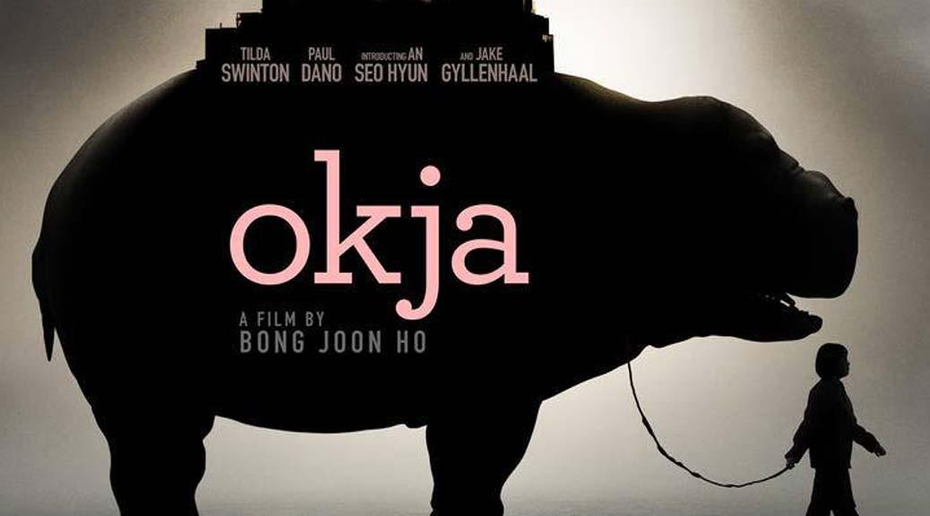 Okja, Netflix, Tilda Swinton, Jake Gyllenhaal, Paul Dano, An Seo Hyun, Bong Joon Ho