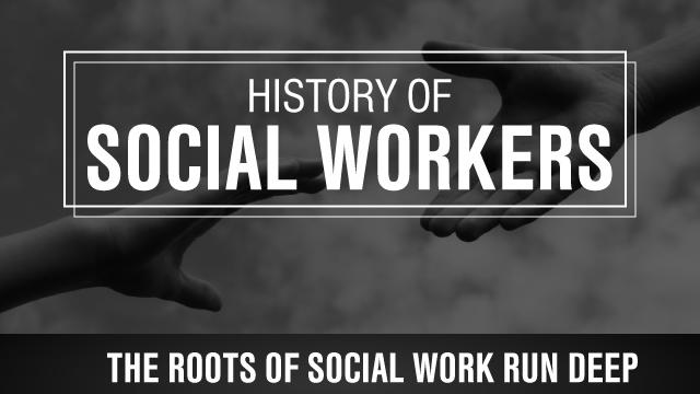 Infograph: History of Social Workers, From Ancient Times to ...